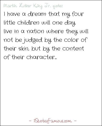 Famous equality quotes - Martin Luther King Jr. - I have a dream that ...